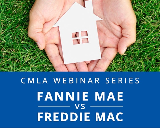 CMLA Webinar - Fannie Mae and Freddie Mac